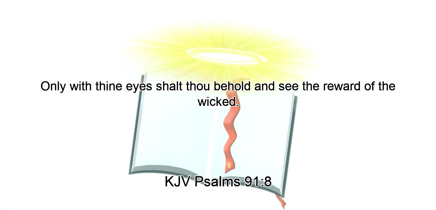 KJV Psalms 91:8 - TouchBible net