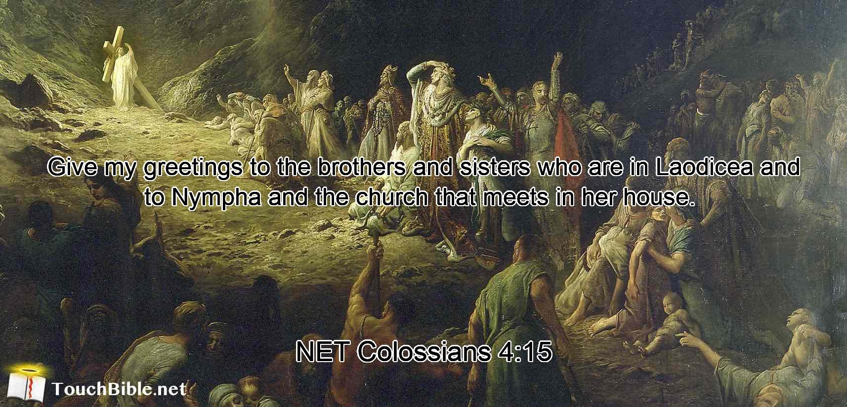 Bible verse image browser give my greetings to the brothers and sisters who are in laodicea and to nympha and m4hsunfo