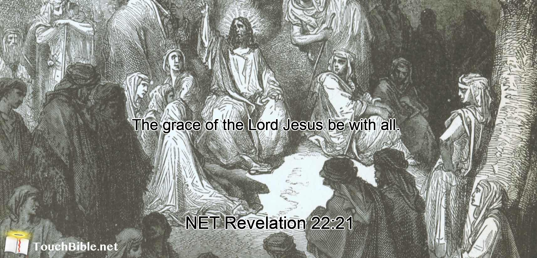 The grace of the Lord Jesus be with all.